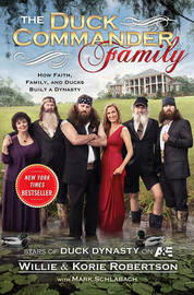 The Duck Commander Family by Willie Robertson