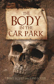 The Body in the Car Park by Mike Gould