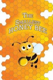The Smallest Honey Bee by Jupiter Kids