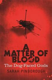 A Matter Of Blood: The Dog-faced Gods Trilogy by Sarah Pinborough image