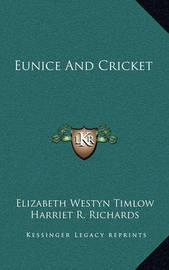 Eunice and Cricket by Elizabeth Westyn Timlow