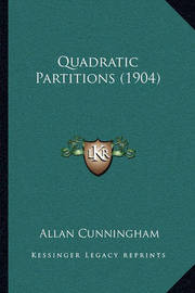 Quadratic Partitions (1904) by Allan Cunningham