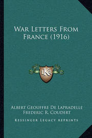 War Letters from France (1916) by Albert Geouffre De Lapradelle
