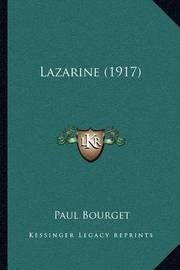 Lazarine (1917) by Paul Bourget