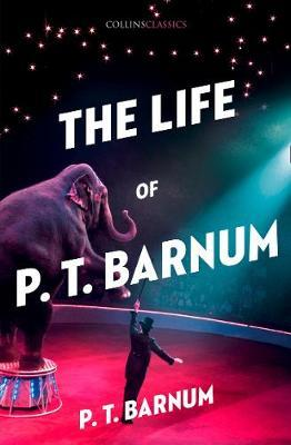 The Life of P.T. Barnum by P.T.Barnum