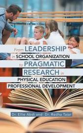 From Leadership in School Organization to Pragmatic Research in Physical Education Professional Development by Dr Ellie Abdi image