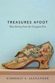 Treasures Afoot by Kimberly S. Alexander