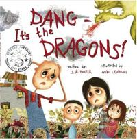 Dang Dang - It's the Dragons! by J R Poulter