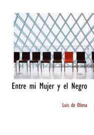 Entre Mi Mujer y El Negro by Luis de Olona image