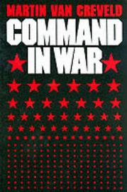Command in War by Martin Van Creveld