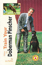 How to Train Your Doberman Pinscher by Liz Palika image