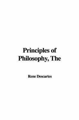 The Principles of Philosophy by Renýe Descartes