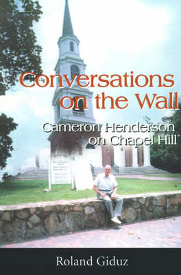 Conversations on the Wall: Cameron Henderson on Chapel Hill by Roland Giduz