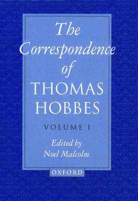 The Correspondence: Volume I: 1622-1659 by Thomas Hobbes