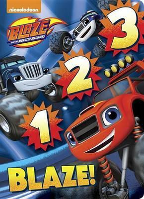 1 2 3 Blaze! (Blaze and the Monster Machines) by Random House image