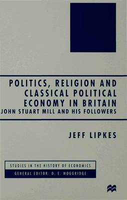 Politics, Religion and Classical Political Economy in Britain by J. Lipkes image