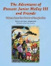 The Adventures of Prescott Junior McCoy III and Friends by Phyllistine Simmons