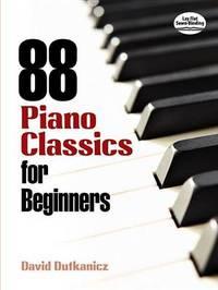 88 Piano Classics for Beginners by David Dutkanicz