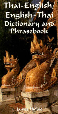 Thai-English, English-Thai Dictionary and Phrasebook: Romanized by James Higbie