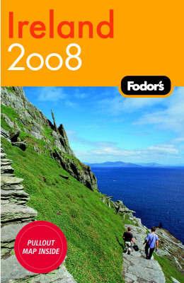 Fodor's Ireland: 2008 by Fodor Travel Publications