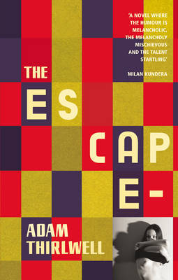 The Escape by Adam Thirlwell