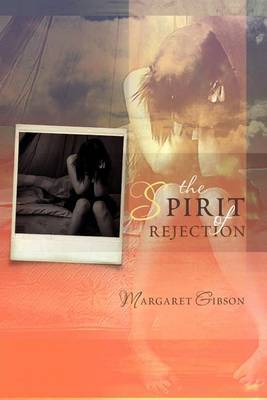 The Spirit of Rejection   Margaret Gibson Book   In-Stock