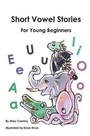 Short Vowel Stories for Young Beginners by Mary Cooney Evangelium Press image