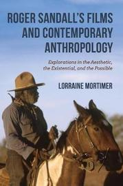 Roger Sandall's Films and Contemporary Anthropology by Lorraine Mortimer