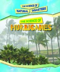 The Science of Hurricanes by Joanne Mattern
