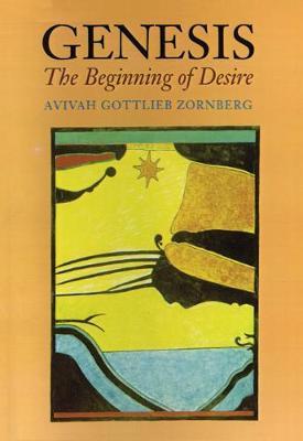Genesis: The Beginning of Desire by Aviva Gottleib Zornberg