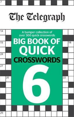 The Telegraph Big Book of Quick Crosswords 6 by Telegraph Media Group Ltd