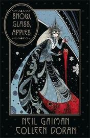 Snow, Glass, Apples by Neil Gaiman