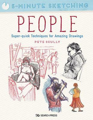 5-Minute Sketching: People by Pete Scully
