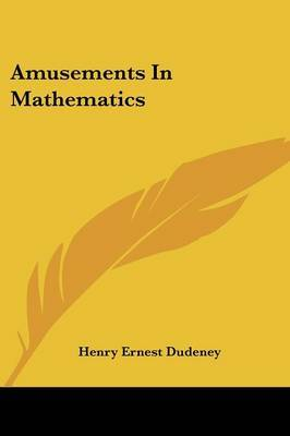 Amusements in Mathematics by Henry Ernest Dudeney image