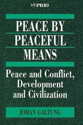 Peace by Peaceful Means by Johan Galtung