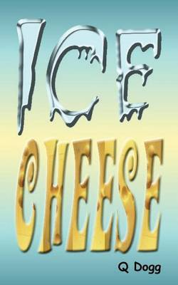 Ice Cheese by Dogg Q