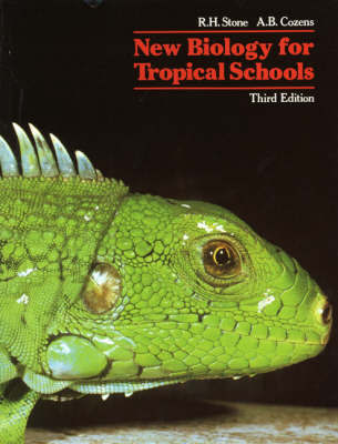 New Biology for Tropical Schools 3rd. Edition by Bertie H Stone