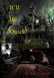 It'll be Quick by Dan O'Cleirigh