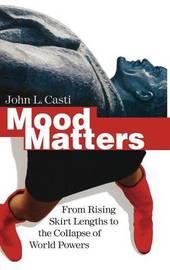 Mood Matters by John L. Casti image