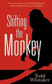Shifting the Monkey by Todd Whitaker
