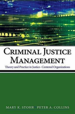 Criminal Justice Management by Mary K Stohr