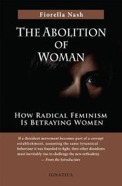 The Abolition of Woman by Fiorella Nash