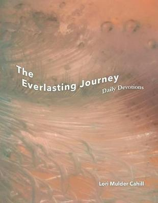 The Everlasting Journey by Lori Mulder Cahill