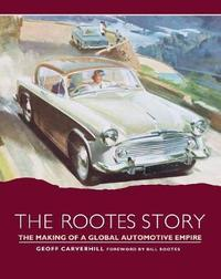 The Rootes Story by Geoff Carverhill