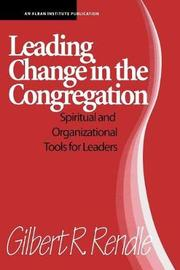 Leading Change in the Congregation by Gilbert R Rendle