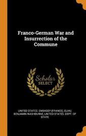 Franco-German War and Insurrection of the Commune by Elihu Benjamin Washburne