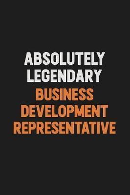 Absolutely Legendary Business Development Representative by Camila Cooper