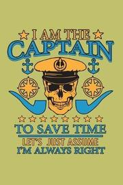 I Am The Captain To save Time Let's Just Assume I'M Always Right by Books by 3am Shopper image