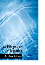 Los Milagros de La Argentina by Godofredo Daireaux image