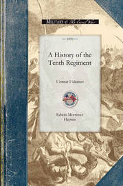 History of the Tenth Regiment, Vermont by Edwin Haynes